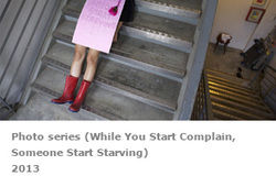 Photo Series - While you Start Complain, Someone Start Starving