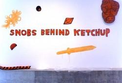 Snobs Behind Ketchup